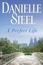 A Perfect Life: A Novel by Danielle Steel