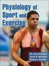 Physiology of Sport and Exercise by David Costill; Jack Wilmore; W. Larry Kenney