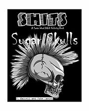 Sugar Skulls Shits: A Swear Word Adult Coloring Book: Adult Swe... Free Shipping