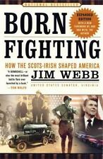 Born Fighting : How the Scots-Irish Shaped America by Jim Webb (2005, Paperback)