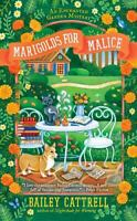 Marigolds for Malice [An Enchanted Garden Mystery] by Cattrell, Bailey , Mass Ma