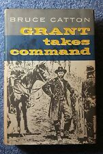 Grant Takes Command : Bruce Catton - Hardcover Vintage 1969
