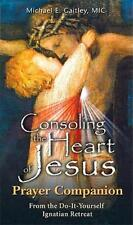 Consoling the Heart of Jesus - Prayer Companion (Paperback or Softback)
