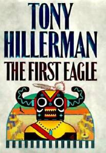 The First Eagle - Hardcover By Hillerman, Tony - VERY GOOD
