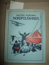 Nordpolfahrer - Abenteuerliche Fahrten zum Nordpol,W.Kublank,1929,Expedition