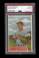 1954 Bowman BB Card #196 Bob Lemon Cleveland Indians PSA VG-EX 4 !!!