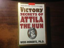 Victory Secrets of Attila the Hun by Wess Roberts 1st Hardcover w/ DJ 1993