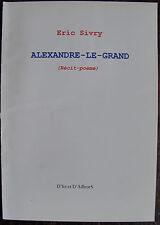 SIVRY ERICAlexandre le grandD'ici et d'ailleurs, 2007, in 8, br., 42 pp., envo