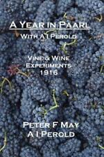 A Year in Paarl with A I Perold: Vine and Wine Experiments 1916 (Paperback or So