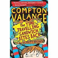 The Time-Travelling Sandwich Bites Back: Book 2 (Compton Valance) by Matt Brown,
