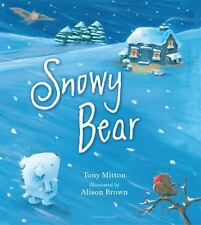 SNOWY BEAR (Brand New Paperback) Tony Mitton