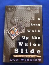 A LONG WALK UP THE WATER SLIDE - FIRST EDITION BY DON WINSLOW