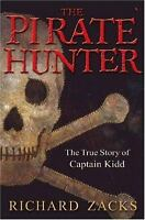 The Pirate Hunter: The True Story of Captain Kidd by Zacks, Richard