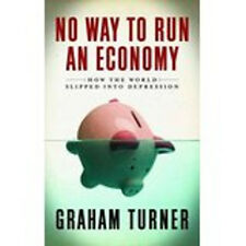 No Way to Run an Economy: Why the System Failed and How to Put It Right, New, Tu