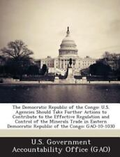 The Democratic Republic of the Congo: U.S. Agencies Should Take Further Actions
