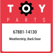 67881-14130 Toyota Weatherstrip, back door 6788114130, New Genuine OEM Part
