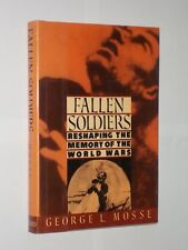 Fallen Soldiers Reshaping The Memory Of The World Wars George L.Mosse HB/DJ 1990