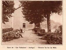 09 LES CABANNES GARE CHEMIN DE FER DU MIDI IMAGE 1931 PRINT