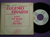 EUGENIO FINARDI Love Make Love To You SPAIN PROM0 45 CETRA 1982