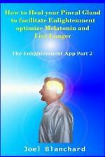 How to Heal Your Pineal Gland to Facilitate Enlightenment, Optimize Melatonin...
