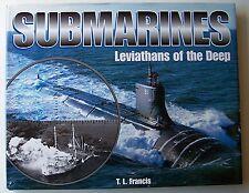 SUBMARINES Leviathans of the Deep T. L. Francis 2000 HC DJ ILLUS - B