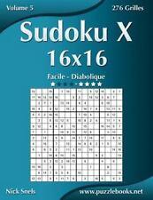 Sudoku X: Sudoku X 16x16 - Facile à Diabolique - Volume 5 - 276 Grilles by...