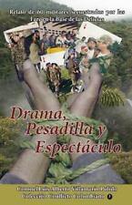 Drama, Pesadilla y Espectaculo : Realato de 60 Militares Secuestrados en la...