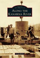 Along the Kanawha River [Images of America] [WV] [Arcadia Publishing]