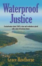 Waterproof Justice, , Hawthorne, Grace, Very Good, 2015-03-01,