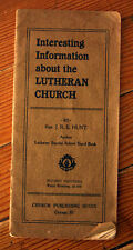 Interesting Information about the Lutheran Church by Rev. J.R.E. Hunt 1912