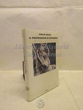 ROMANZO, Philip Roth, Il Professore di desiderio, Einaudi 2009, EROTICA