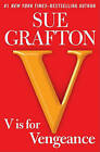 NEW V is for Vengeance: A Kinsey Millhone Novel by Sue Grafton
