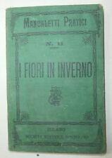 Raro antico libro I fiori in inverno 1898