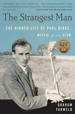 The Strangest Man: The Hidden Life of Paul Dirac, Mystic of the Atom by Farmelo