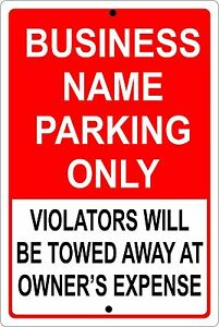 """PERSONALIZED BUSINESS PARKING SIGN ALUMINUM NO RUST CUSTOM METAL SIGN 8"""" X 12""""."""