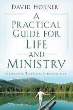 A Practical Guide for Life and Ministry : Overcoming 7 Challenges Pastors...