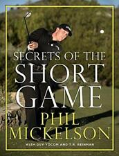 Secrets of the Short Game by Phil Mickelson Hardcover Book 9780061860928 N