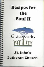 ORANGE CA ST JOHN'S LUTHERAN CHURCH GRACEWORKS COOK BOOK RECIPES FOR THE SOUL II