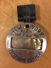 TELEPHONE CO. EMPLOYEE BADGE NO 459 NY PLANT LONG ISLAND AREA