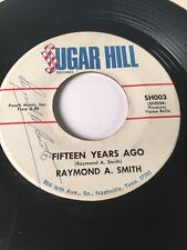 RARE Country Signed 45 -  Raymond A. Smith – Fifteen Years Ago / What's wrong