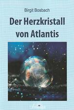 DER HERZKRISTALL VON ATLANTIS - Birgit Bosbach BUCH - NEU