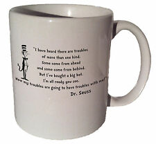 "Dr. Seuss Cat in the Hat ""I heard there are troubles"" quote 11 oz coffee tea mug"