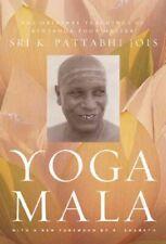 Yoga Mala : The Original Teachings of Ashtanga Yoga Master Sri K. Pattabhi Jo...