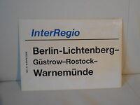 Zuglaufschild InterRegio Berlin Lichtenberg - Warnemünde