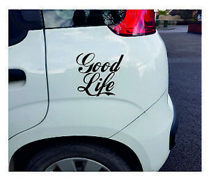 Good Life Vinyl Car Wall Decal Sticker in 12 Colours