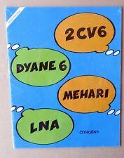 CITROEN PUB POUR 2CV6 DYANE 6 MEHARI LNA TRES BON ETAT
