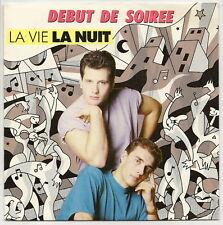 DEBUT DE SOIREE Disque Vinyle 45T SP LA VIE, LA NUIT Pochette Blanche CBS 653145