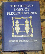 THE CURIOUS LORE OF PRECIOUS STONES GEORGE FREDERICK KUNZ ILLUSTRATED RARE 1913