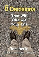6 Decisions That Will Change Your Life Participant Book : A Six-Week Small Gr...