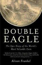 Double Eagle; The Epic Story of the World's Most Valuable Coin